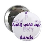 "I talk with my hands 2.25"" Button (100 pack)"