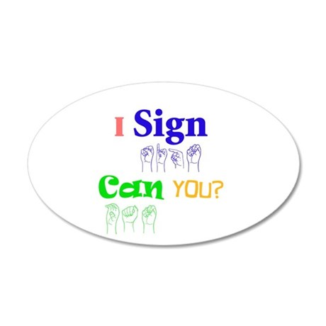 I sign can you? in ASL 38.5 x 24.5 Oval Wall Peel