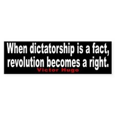 When Dictatorship is a fact - Bumper Bumper Sticker