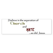 Church/Hate Bumper Sticker