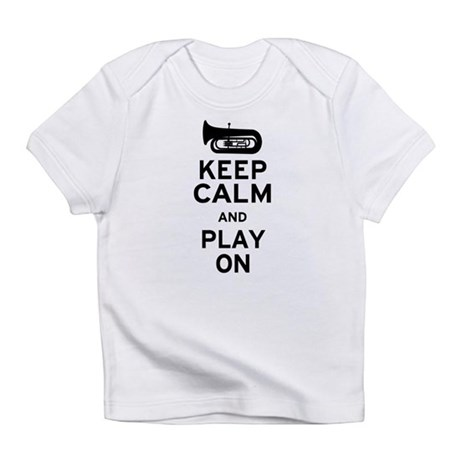 Keep Calm Tuba Infant T-Shirt
