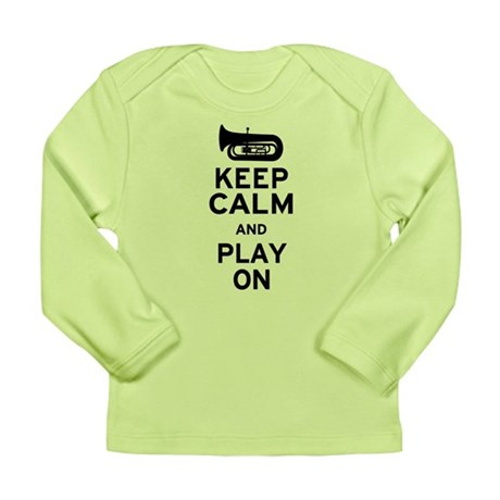 Keep Calm Tuba Long Sleeve Infant T-Shirt