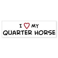 I Love Quarter Horse Bumper Bumper Sticker