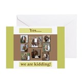 Yes, We Are Kidding Greeting Card