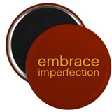 Embrace Imperfection Magnet