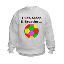 Soccer, Eat, Sleep & Breathe Sweatshirt