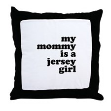 My Mommy is a Jersey Girl Throw Pillow