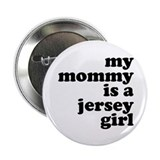 "My Mommy is a Jersey Girl 2.25"" Button (10 pack)"
