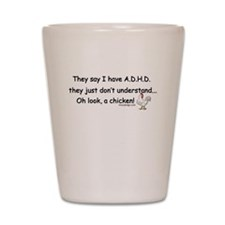 ADHD Chicken Shot Glass