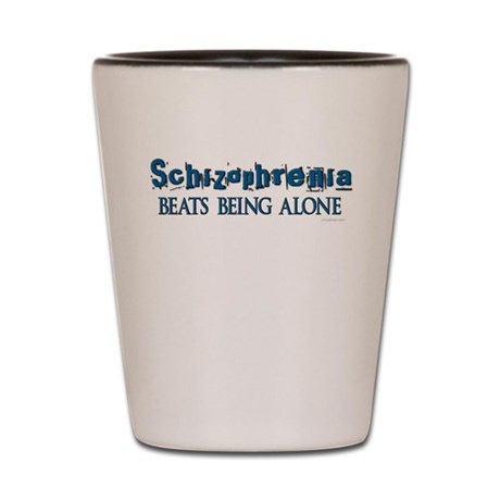Schizophrenia ... Shot Glass