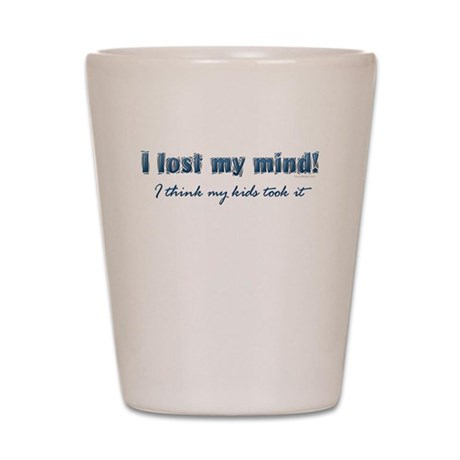 I Lost My Mind ... Shot Glass