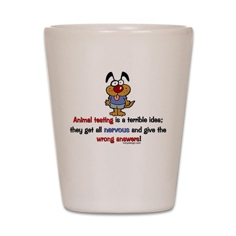 Animal Testing... Shot Glass