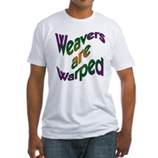 Weavers are Warped Shirt