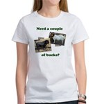 Need A Couple of Bucks Women's T-Shirt