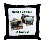 Need A Couple of Bucks Throw Pillow