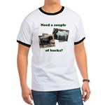 Need A Couple of Bucks Ringer T