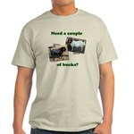 Need A Couple of Bucks Light T-Shirt