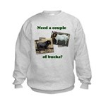 Need A Couple of Bucks Kids Sweatshirt