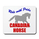 Ride With Pride Canadian Horse Mousepad
