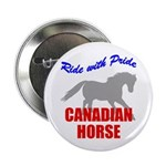 Ride With Pride Canadian Horse Button