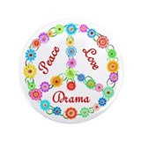 "Peace Love Drama 3.5"" Button"