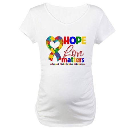 Hope Love Matters Autism Maternity T-Shirt