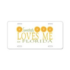 Somebody Loves Me in Florida Aluminum License Plat