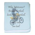 Why Motocross? baby blanket