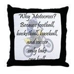 Why Motocross? Throw Pillow