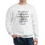 Why Motocross? Sweatshirt