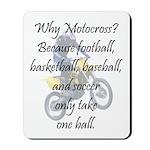 Why Motocross? Mousepad