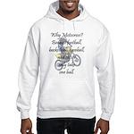 Why Motocross? Hooded Sweatshirt