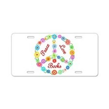 Peace Love Books Aluminum License Plate