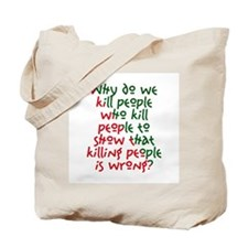 Why Do We Kill People... Tote Bag