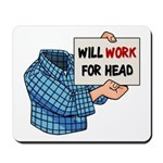 Will Work For Head Mousepad