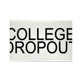 College Dropout Rectangle Magnet (100 pack)