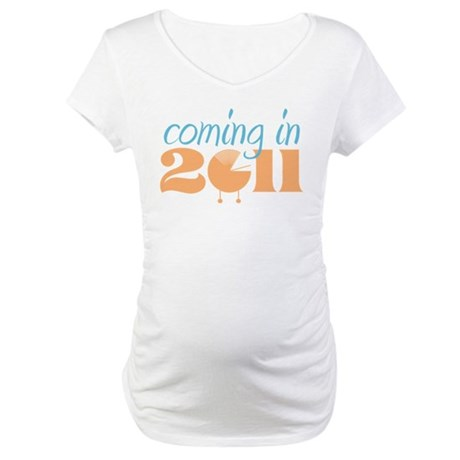 Coming in 2011 Maternity T-Shirt