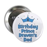1st Birthday Prince DRAVEN! 2.25&amp;quot; Button