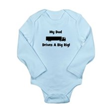 Dad Drives Big Rig! Long Sleeve Infant Bodysuit