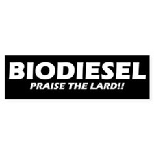 BIODIESEL Praise The Lard! (white)