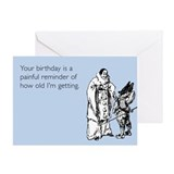 Painful Reminder Greeting Card