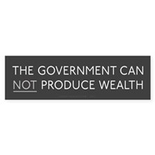 Government and Wealth Bumper Sticker