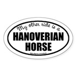 My Other Ride Is A Hanoverian Horse Oval Sticker