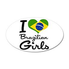 I Heart Brazilian Girls 22x14 Oval Wall Peel