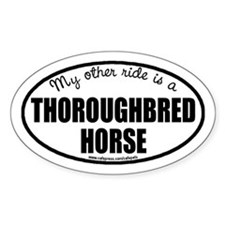 My Other Ride Is A Thoroughbred Horse Oval Decal