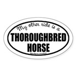 My Other Ride Is A Thoroughbred Horse Oval Sticker