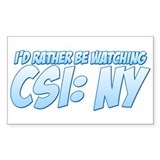I'd Rather Be Watching CSI: NY Decal