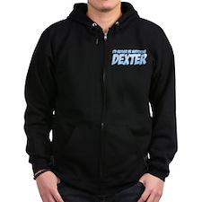 I'd Rather Be Watching Dexter Zip Hoodie