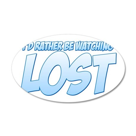 I'd Rather Be Watching Lost 38.5 x 24.5 Oval Wall