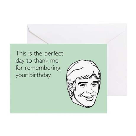 Thank Me For Remembering Greeting Card
